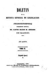 Boletín de la Revista general de legislación y jurisprudencia: periódico oficial del ilustre Colegio de abogados de Madrid, Volumen 9