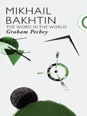 Mikhail Bakhtin: The Word in the World