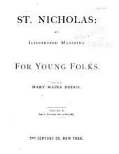 St. Nicholas: An Illustrated Magazine for Young Folks, Volume 10