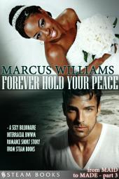 Forever Hold Your Peace - A Sexy Billionaire Interracial BWWM Romance Short Story from Steam Books