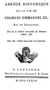 Abrege historique de la vie de Charles Emmanuel 3. roi de Sardaigne tire de la Galerie universelle des hommes celebres etc. par mr. l'abbe Sabatier de Castres