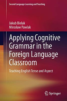 Applying Cognitive Grammar in the Foreign Language Classroom PDF