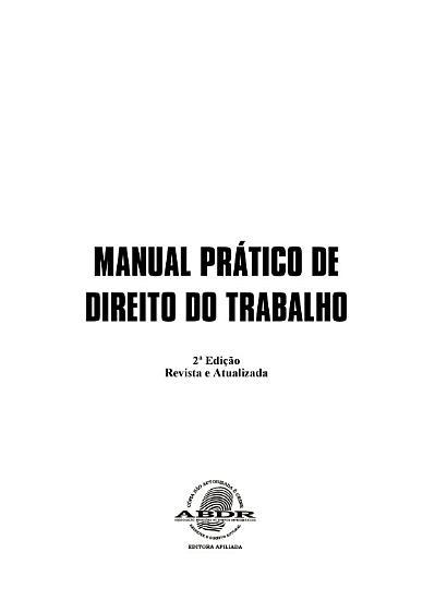 Manual Pr  tico de Direito do Trabalho   2a Edi    o   Revista e Atualizada PDF
