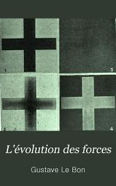 L'évolution des forces: avec 42 figures photographiées au laboratoire de l'auteur
