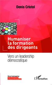 Humaniser la formation des dirigeants: Vers un leadership démocratique