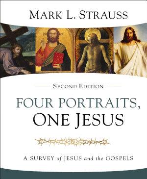 Four Portraits  One Jesus  2nd Edition PDF