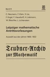 Leipziger mathematische Antrittsvorlesungen: Auswahl aus den Jahren 1869 — 1922