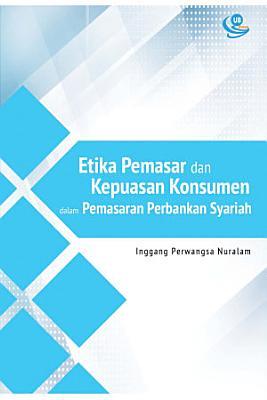 Etika Pemasar dan Kepuasan Konsumen dalam Pemasaran Perbankan Syariah PDF