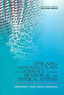 Designing Nanostructures at the Interface between Biomedical and Physical Systems