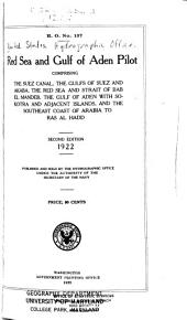 Red Sea and Gulf of Aden Pilot: Comprising the Suez Canal, the Gulfs of Suez and Akaba, the Red Sea and Strait of Bab El Mandeb, the Gulf of Aden with Sokotra and Adjacent Islands, and the Southeast Coast of Arabia to Ras Al Hadd