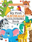 My First ANIMALS Colouring Book   Crazy Colouring For Kids  PDF