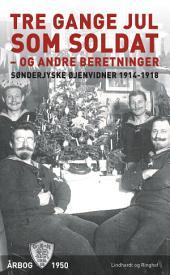 Tre gange jul som soldat - og andre beretninger: Bind 10