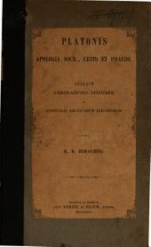 Platonis Apologia Socr., Crito et Phaedo: accedit emendationis specimen in nonnullis reliquorum dialogorum
