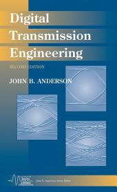Digital Transmission Engineering: Edition 2