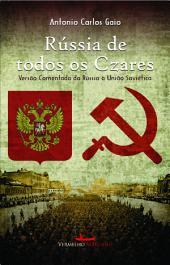 Rússia de todos os czares: versão comentada da Rússia à União Soviética