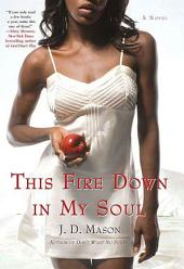 This Fire Down in My Soul: A Novel
