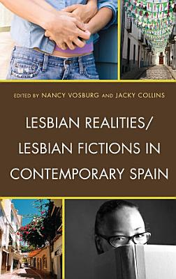 Lesbian Realities Lesbian Fictions in Contemporary Spain PDF