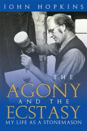 The Agony and the Ecstasy: My Life as a Stonemason