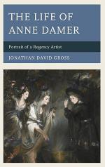 The Life of Anne Damer