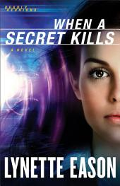 When a Secret Kills (Deadly Reunions Book #3): A Novel