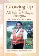 Growing up in All Saints Village, Antigua
