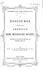 American Emigration: A Discourse in Behalf of the American Home Missionary Society, Preached in the Cities of New York and Brooklyn, May, 1857