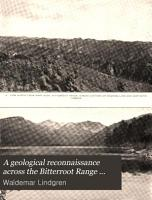 A Geological Reconnaissance Across the Bitterroot Range and Clearwater Mountains in Montana and Idaho PDF