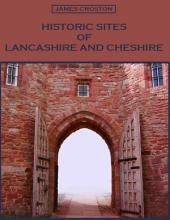 Historic Sites of Lancashire and Cheshire (Illustrated)