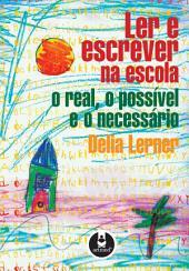 Ler e Escrever na Escola: O Real, o Possível e o Necessário