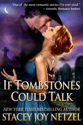 If Tombstones Could Talk: (Paranormal Ghost Romance)