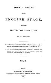 Some Account of the English Stage: From the Restoration in 1660 to 1830. In Ten Volumes, Volume 2