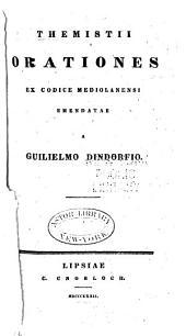 Themistii Orationes ex codice mediolanensi emendatae a Guilielmo Dindorfio