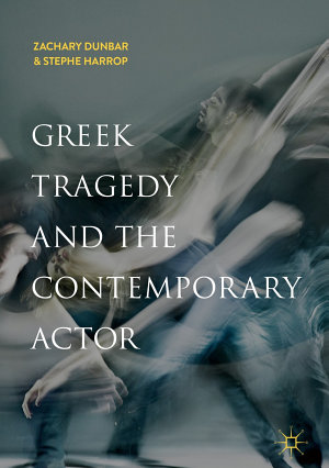 Greek Tragedy and the Contemporary Actor
