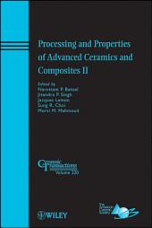 Processing and Properties of Advanced Ceramics and Composites II