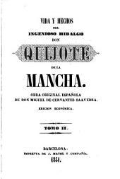 Vida y hechos del ingenioso hidalgo don Quijote de la Mancha,2: obra original española