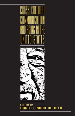 Cross cultural Communication and Aging in the United States