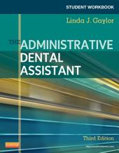 Student Workbook for The Administrative Dental Assistant - E-Book: Edition 3