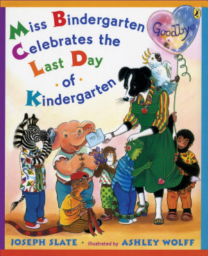 Miss Bindergarten Celebrates the Last Day of Kindergarten