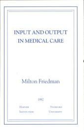 Input and output in medical care