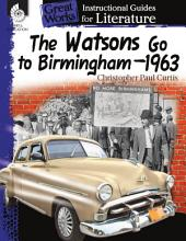 An Instructional Guide for Literature: The Watsons Go to Birmingham--1963