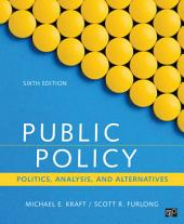 Public Policy: Politics, Analysis, and Alternatives, Edition 6