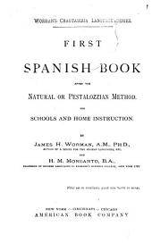 First Spanish Book: After the Natural Or Pestalozzian Method : for Schools and Home Instruction