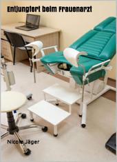 Entjungfert beim Frauenarzt