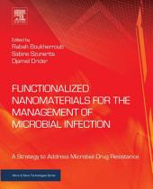 Functionalized Nanomaterials for the Management of Microbial Infection: A Strategy to Address Microbial Drug Resistance