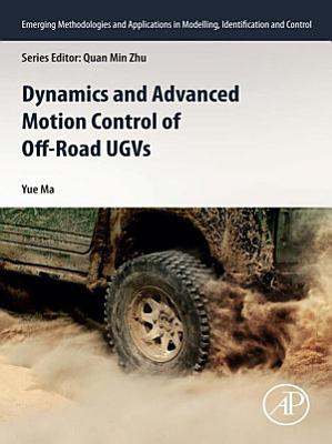 Dynamics and Advanced Motion Control of Off-Road UGVs