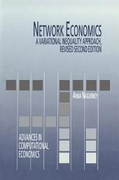Network Economics: A Variational Inequality Approach, Edition 2