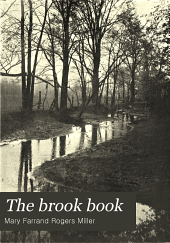 The Brook Book: A First Acquaintance with the Brook and Its Inhabitants Through the Changing Year