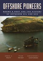 Offshore Pioneers  Brown   Root and the History of Offshore Oil and Gas PDF