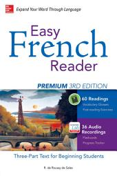 Easy French Reader Premium, Third Edition: A Three-Part Text for Beginning Students + 120 Minutes of Streaming Audio, Edition 3