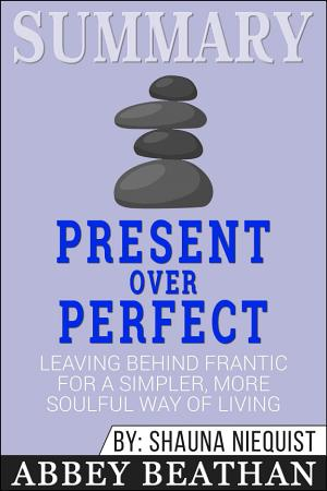 Summary  Present Over Perfect  Leaving Behind Frantic for a     PDF
